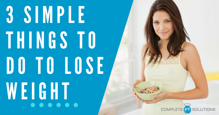 3 Simple Things to do Everyday to Lose Weight
