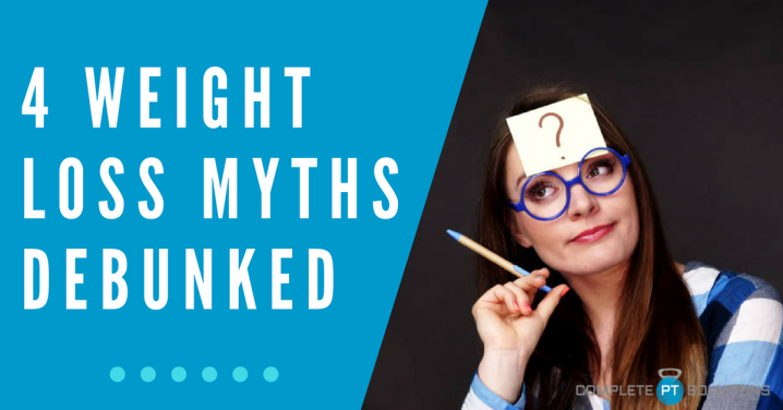 4 Weight Loss Myths…